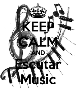 Poster: KEEP CALM AND Escutar Music