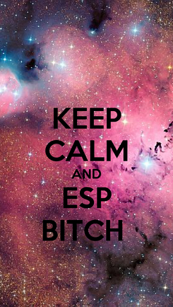 Poster: KEEP CALM AND ESP BITCH