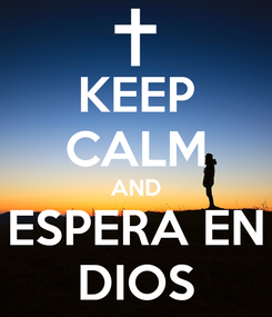 Poster: KEEP CALM AND ESPERA EN DIOS