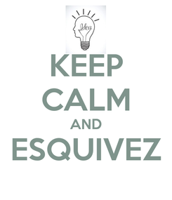 Poster: KEEP CALM AND ESQUIVEZ