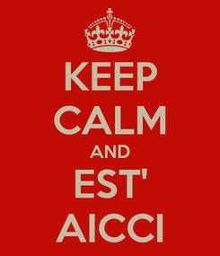 Poster: KEEP CALM AND EST' AICCI