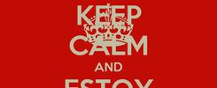 Poster: KEEP CALM AND ESTOY ENAMORADO