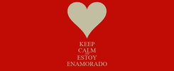 Poster: KEEP CALM AND ESTOY ENAMORADO