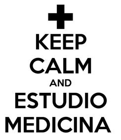 Poster: KEEP CALM AND ESTUDIO MEDICINA