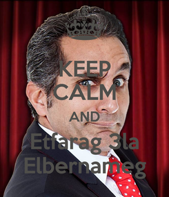 Poster: KEEP CALM AND Etfarag 3la Elbernameg