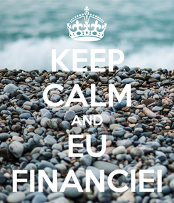 Poster: KEEP CALM AND EU FINANCIEI