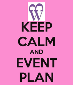 Poster: KEEP CALM AND EVENT PLAN
