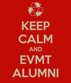 Poster: KEEP CALM AND EVMT ALUMNI