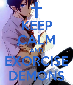 Poster: KEEP CALM AND EXORCISE DEMONS