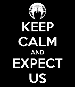 Poster: KEEP CALM AND EXPECT US