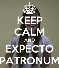 Poster: KEEP CALM AND EXPECTO PATRONUM