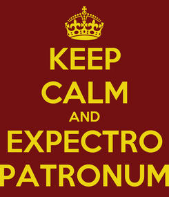 Poster: KEEP CALM AND EXPECTRO PATRONUM