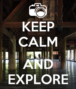 Poster: KEEP CALM  AND EXPLORE