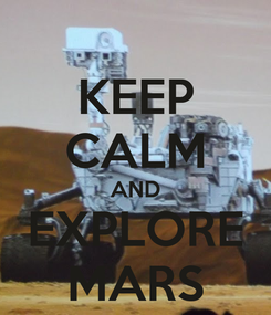 Poster: KEEP CALM AND EXPLORE MARS