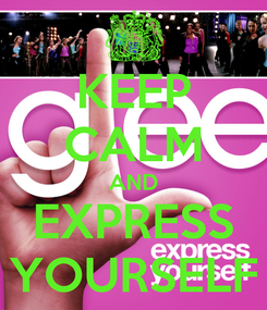 Poster: KEEP CALM AND EXPRESS YOURSELF