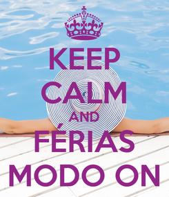 Poster: KEEP CALM AND FÉRIAS MODO ON