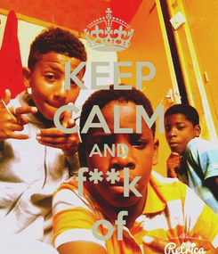 Poster: KEEP CALM AND f**k of