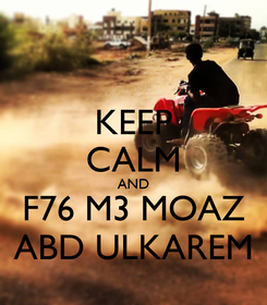 Poster: KEEP CALM AND F76 M3 MOAZ ABD ULKAREM