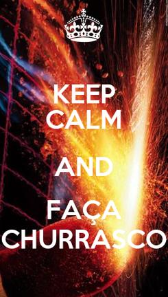 Poster: KEEP CALM AND FAÇA CHURRASCO