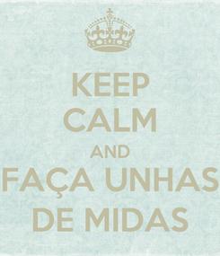 Poster: KEEP CALM AND FAÇA UNHAS DE MIDAS