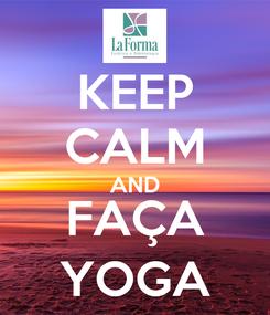 Poster: KEEP CALM AND FAÇA YOGA