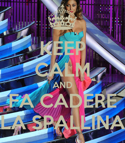 Poster: KEEP CALM AND FA CADERE LA SPALLINA