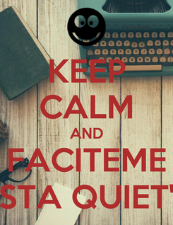 Poster: KEEP CALM AND FACITEME STA QUIET'