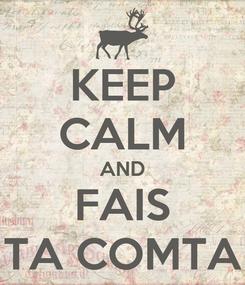 Poster: KEEP CALM AND FAIS TA COMTA