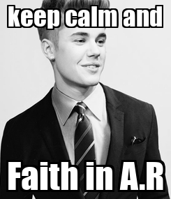 Poster: keep calm and Faith in A.R