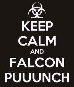 Poster: KEEP CALM AND FALCON PUUUNCH