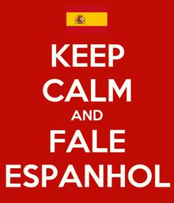 Poster: KEEP CALM AND FALE ESPANHOL