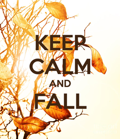 Poster: KEEP CALM AND FALL
