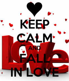 Poster: KEEP CALM AND FALL IN LOVE