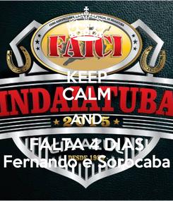 Poster: KEEP CALM AND FALTA 4 DIAS Fernando e Sorocaba