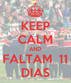 Poster: KEEP CALM AND FALTAM  11 DIAS