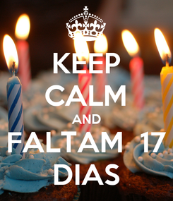 Poster: KEEP CALM AND FALTAM  17 DIAS