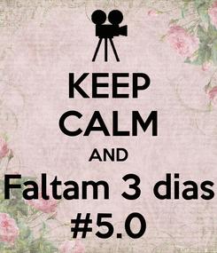 Poster: KEEP CALM AND Faltam 3 dias #5.0