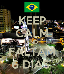 Poster: KEEP CALM AND FALTAM 6 DIAS