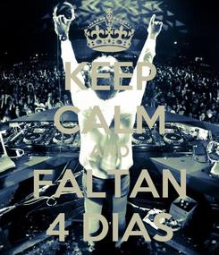 Poster: KEEP CALM AND FALTAN 4 DIAS