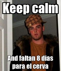 Poster: Keep calm And faltan 8 dias para el cerva