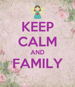 Poster: KEEP CALM AND FAMILY
