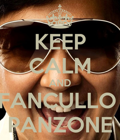 Poster: KEEP CALM AND FANCULLO  PANZONE