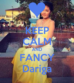Poster: KEEP CALM AND FANCY Dariga