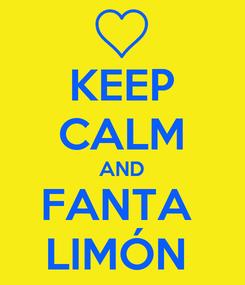 Poster: KEEP CALM AND FANTA  LIMÓN