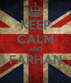 Poster: KEEP CALM AND FARHAN
