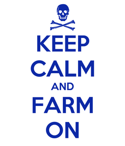 Poster: KEEP CALM AND FARM ON