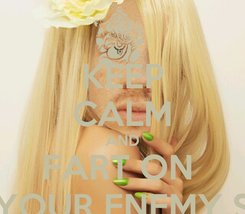 Poster: KEEP CALM AND FART ON  YOUR ENEMY S