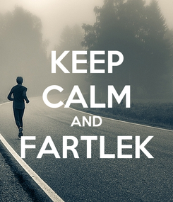 Poster: KEEP CALM AND FARTLEK