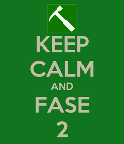 Poster: KEEP CALM AND FASE 2