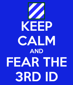 Poster: KEEP CALM AND FEAR THE 3RD ID